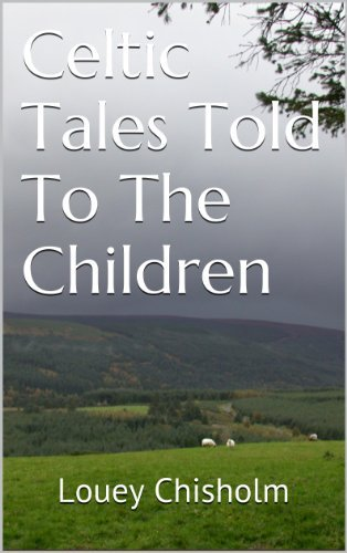 Celtic Tales Told To The Children  by  Louey Chisholm