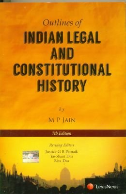 Outlines of Indian Legal and Constitutional History M.P. Jain