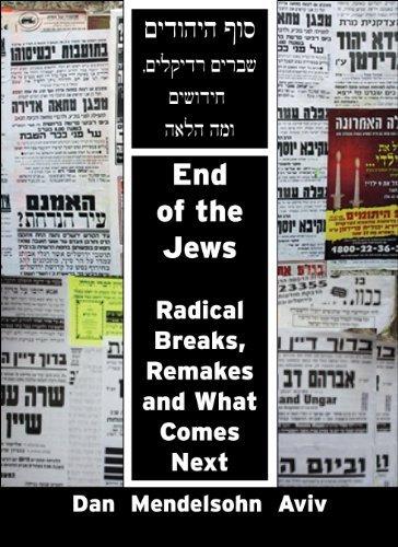 End of the Jews Dan Mendelsohn Aviv