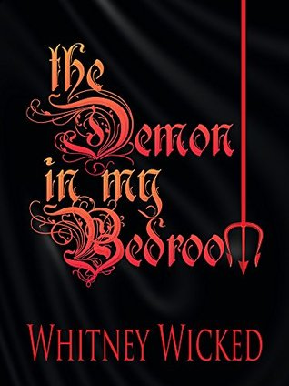 The Demon in My Bedroom  by  Whitney Wicked