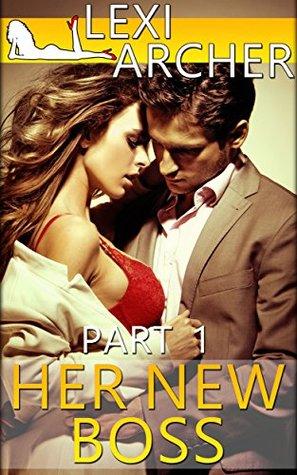 Her New Boss Part 1: A Hotwife Novel  by  Lexi Archer