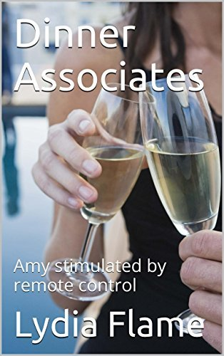 Dinner Associates: Amy stimulated remote control (Adventures of Amy Book 4) by Lydia Flame