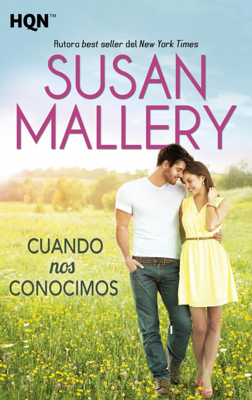 Cuando nos conocimos (Fools Gold, #13)  by  Susan Mallery