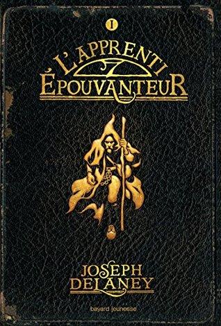 Lépouvanteur, Tome 1 : Lapprenti épouvanteur JOSEPH DELANAY