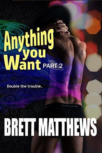 Anything You Want: Part 2  by  Brett Matthews