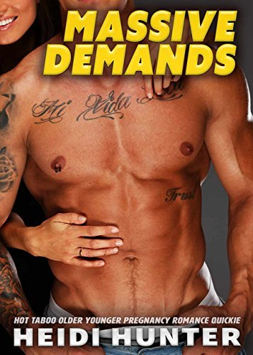 Massive Demands: Hot Taboo Older Younger Pregnancy Romance Quickie  by  Heidi Hunter