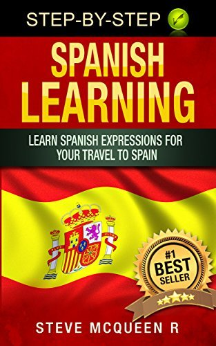 Spanish Learning: Learn spanish expressions for your travel to spain (Spanish learning books Book 1)  by  Steve McQueen