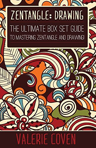 Zentangle: Drawing: The Ultimate Box Set Guide to Mastering Zentangle and Drawing! Valerie Coven