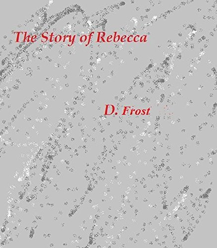 Story of Rebecca D. Frost
