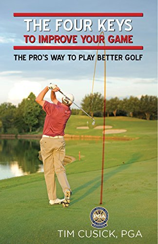 The Four Keys to Improve Your Game: The Pros Way to Play Better Gold Tim Cusick