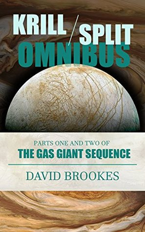 Krill & Split Omnibus: The Gas Giant Sequence, stories 1 & 2 David Brookes