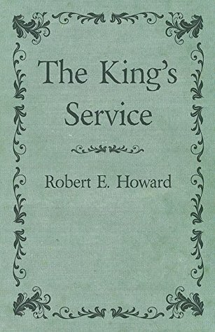 The Kings Service Robert E. Howard