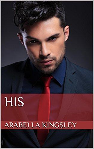 HIS (His, #1-4)  by  Arabella Kingsley