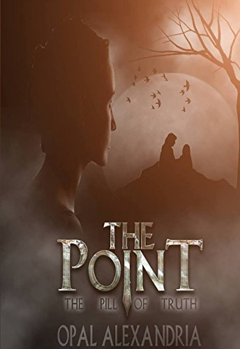 The Point: The Pill of Truth Opal Alexandria
