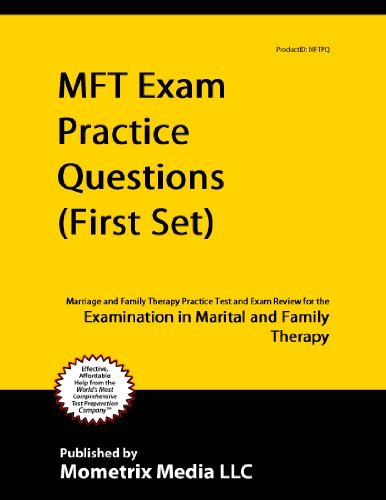 MFT Exam Practice Questions (First Set): Marriage and Family Therapy Practice Test and Exam Review for the Examination in Marital and Family Therapy Marriage and Family Therapy Exam Secrets Test Prep Team