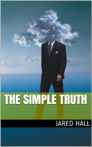 The Simple Truth  by  Jared Hall