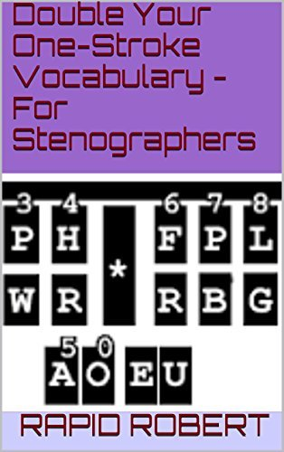 Double Your One-Stroke Vocabulary - For Stenographers  by  Rapid Robert
