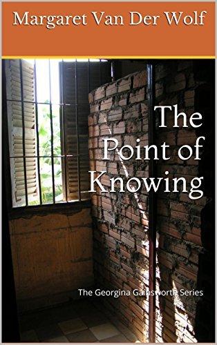 The Point of Knowing: The Georgina Gainsworth Series Margaret Van Der Wolf