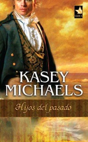 Hijos del pasado  by  Kasey Michaels