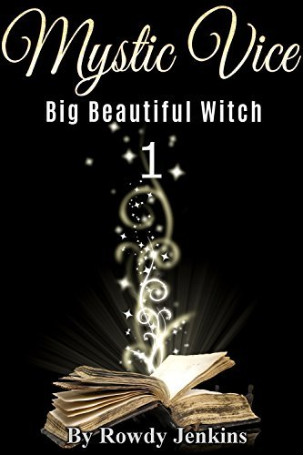 Mystic Vice: Big Beautiful Witch 1  by  Rowdy Jenkins