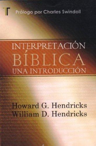 Interpretación Bíblica - Una Introducción  by  H. / Hendricks, W. Hendricks