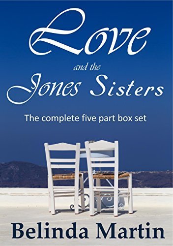 Love and the Jones Sisters: The complete five part collection Belinda Martin