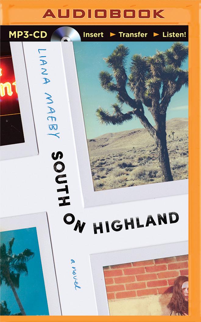 South on Highland: A Novel  by  Liana Maeby