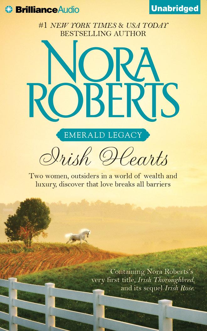 Irish Hearts: Irish Thoroughbred, Irish Rose  by  Nora Roberts