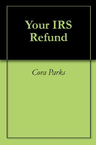 Your IRS Refund Cora Parks