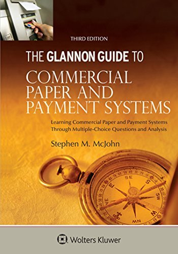 Glannon Guide to Commercial and Paper Payment Systems Stephen M. McJohn