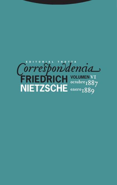 Correspondencia VI: Octubre 1887 - Enero 1889  by  Friedrich Nietzsche