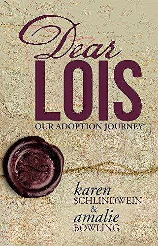 Dear Lois: Our Adoption Journey  by  Karen Schlindwein