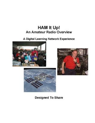 Ham it Up! An Amateur Radio Overview  by  National Aeronautics and Space Administration