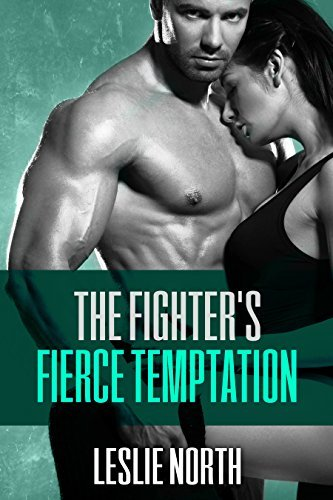 The Fighters Fierce Temptation (The Burton Brothers, #1)  by  Leslie North