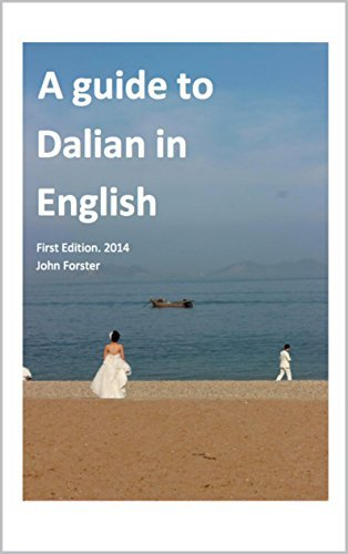 A Guide to Dalian in English: Dalian China John Forster