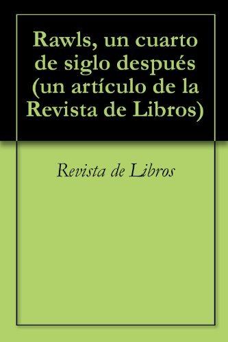 Rawls, un cuarto de siglo después  by  Revista de Libros