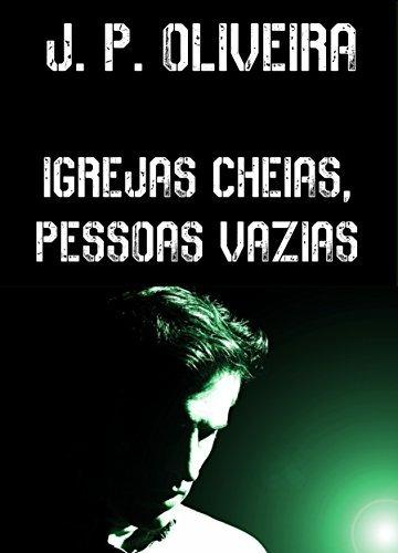 Igrejas Cheias, Pessoas Vazias  by  J. P. Oliveira