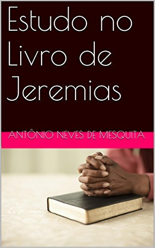 Estudo no Livro de Jeremias (Estudos Bíblicos 6)  by  Antônio Neves de Mesquita