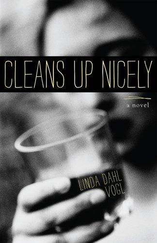 Cleans Up Nicely: A Novel Linda Dahl Vogl