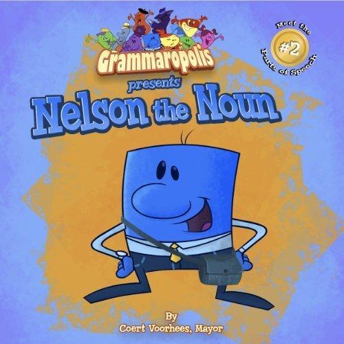 Nelson the Noun (Meet the Parts of Speech, 2)  by  Coert Voorhees