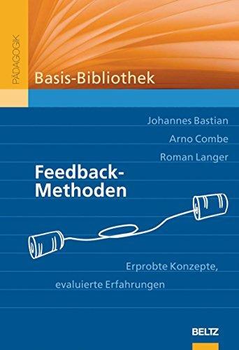 Feedback-Methoden: Erprobte Konzepte, evaluierte Erfahrungen Johannes Bastian