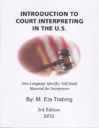 Introduction to Court Interpreting in the U.S.  by  M.Eta Trabing