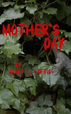 Mothers Day  by  Janet L. Loftis