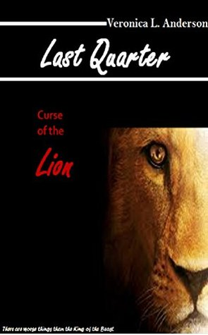 Last Quarter: Curse of the Lion  by  Veronica Anderson