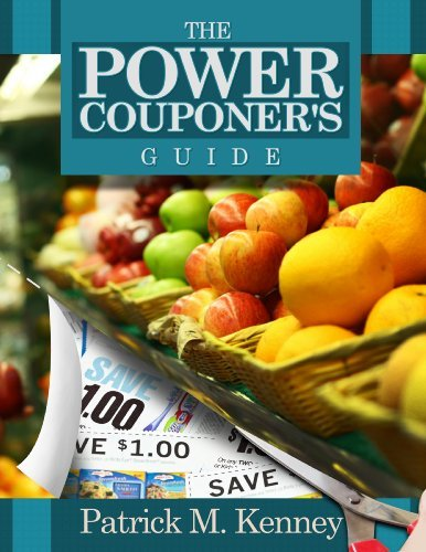 The Power Couponers Guide  by  Patrick M. Kenney