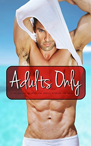 Adults Only - A Collection of Sizzling Erotic Stories for Women: Erotica for Women, Women by Meredith McClain