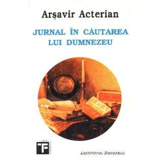 Jurnal în căutaarea lui Dumnezeu  by  Arsavir Acterian
