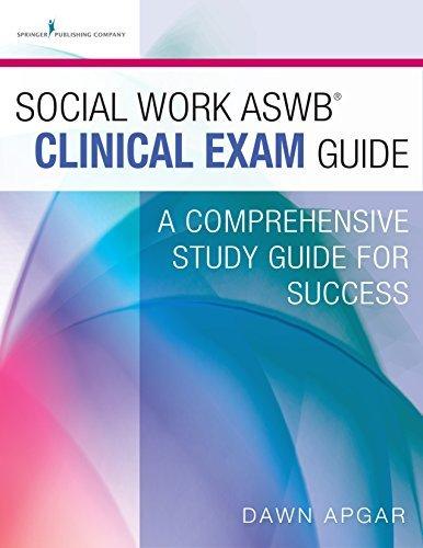 Social Work ASWB Clinical Exam Guide  by  Dawn Apgar
