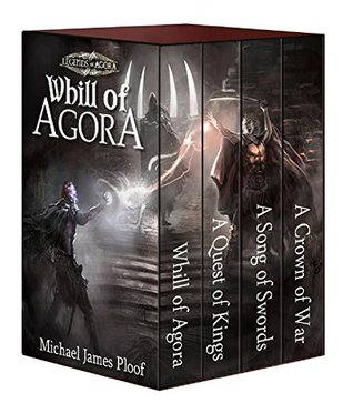 Whill of Agora: Epic Fantasy Bundle (Books 1-4): (Whill of Agora, A Quest of Kings, A Song of Swords, A Crown of War) (Legends of Agora) Michael James Ploof