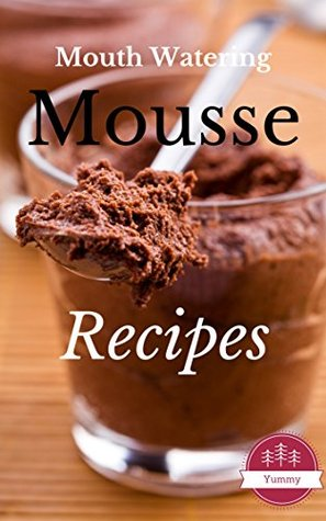 Mousse Recipes: Most Amazing Mousse Recipes Ever Offered Vanessa Lane